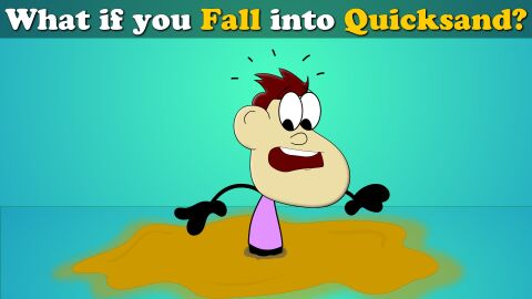 What if you fall into quicksand?