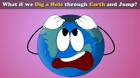 What if we dig a hole through earth and jump?