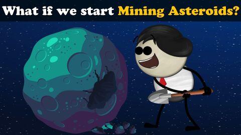 What if we start mining asteroids?