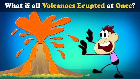 What if all volcanoes erupt at once?