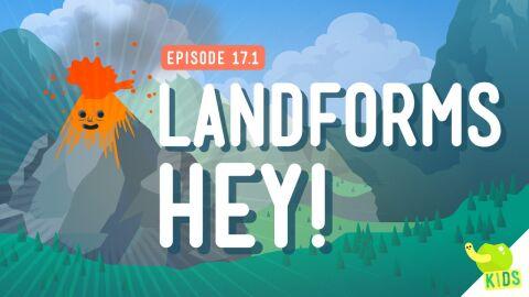 Landforms, Hey!